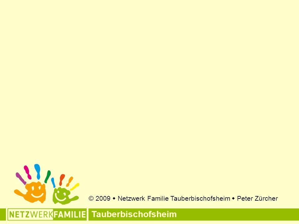 Tauberbischofsheim © 2009  Netzwerk Familie Tauberbischofsheim  Peter Zürcher