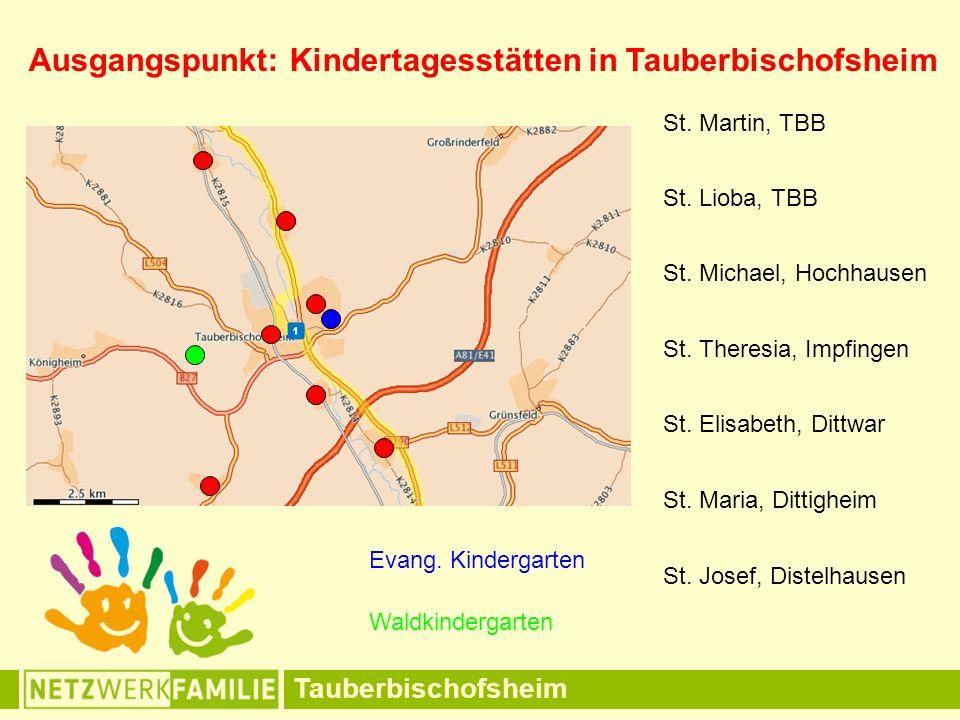 Tauberbischofsheim Ausgangspunkt: Kindertagesstätten in Tauberbischofsheim St. Martin, TBB St. Lioba, TBB St. Maria, Dittigheim St. Michael, Hochhause