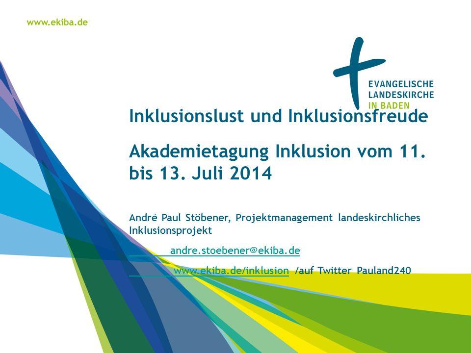 Inklusionslust und Inklusionsfreude Akademietagung Inklusion vom 11.