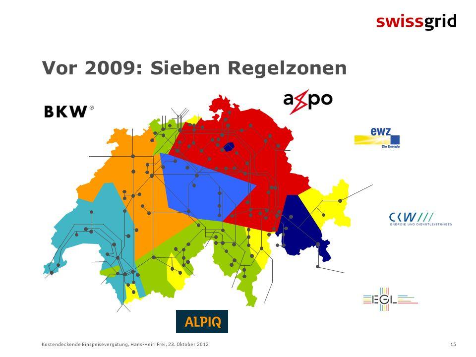 15Kostendeckende Einspeisevergütung, Hans-Heiri Frei, 23. Oktober 2012 Vor 2009: Sieben Regelzonen