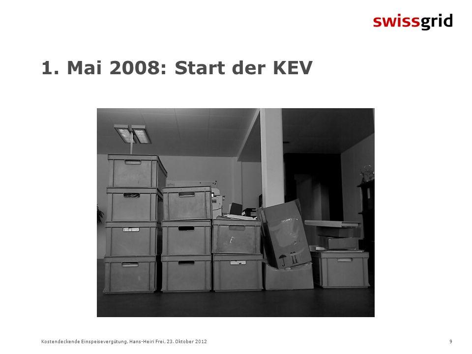 9Kostendeckende Einspeisevergütung, Hans-Heiri Frei, 23. Oktober 2012 1. Mai 2008: Start der KEV
