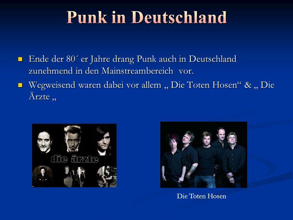 Ende der 80´ er Jahre drang Punk auch in Deutschland zunehmend in den Mainstreambereich vor.