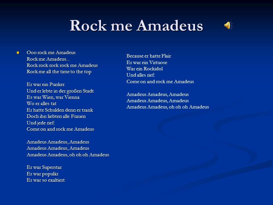 Rock me Amadeus Ooo rock me Amadeus Rock me Amadeus...