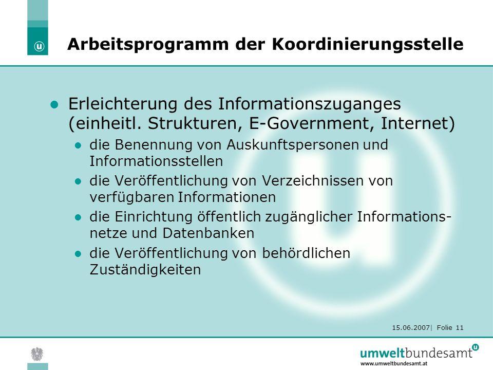 15.06.2007| Folie 11 Arbeitsprogramm der Koordinierungsstelle Erleichterung des Informationszuganges (einheitl. Strukturen, E-Government, Internet) di
