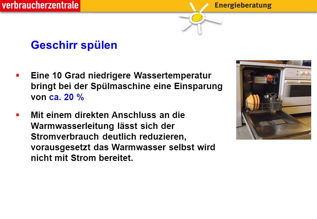Geschirr spülen  Eine 10 Grad niedrigere Wassertemperatur bringt bei der Spülmaschine eine Einsparung von ca.