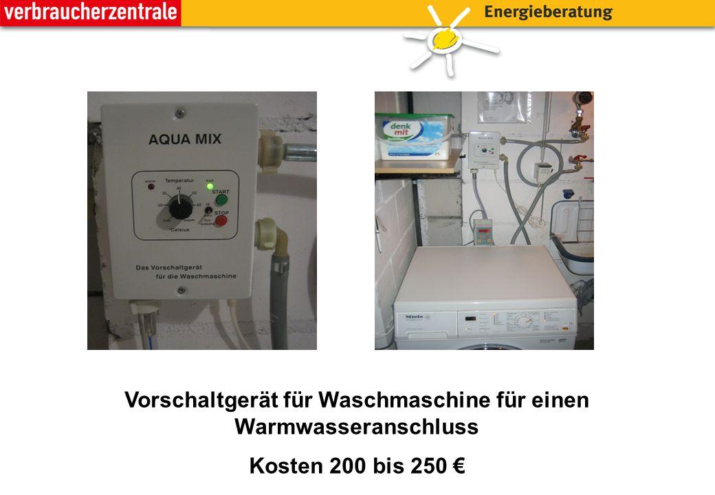 Vorschaltgerät für Waschmaschine für einen Warmwasseranschluss Kosten 200 bis 250 €