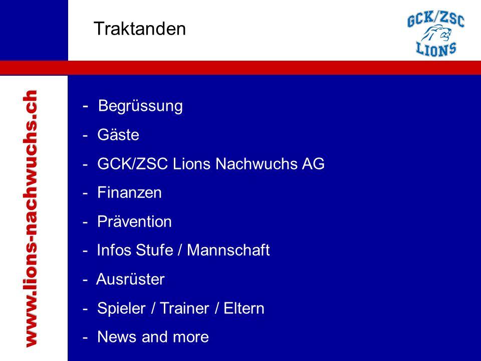 Traktanden - Begrüssung - Gäste - GCK/ZSC Lions Nachwuchs AG - Finanzen - Prävention - Infos Stufe / Mannschaft - Ausrüster - Spieler / Trainer / Eltern - News and more
