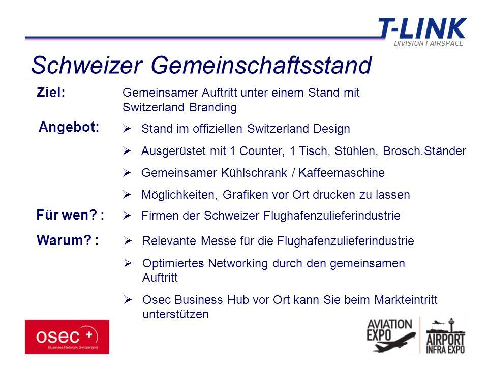 Schweizer Gemeinschaftsstand Angebot:  Stand im offiziellen Switzerland Design  Ausgerüstet mit 1 Counter, 1 Tisch, Stühlen, Brosch.Ständer  Gemeinsamer Kühlschrank / Kaffeemaschine  Möglichkeiten, Grafiken vor Ort drucken zu lassen Für wen.