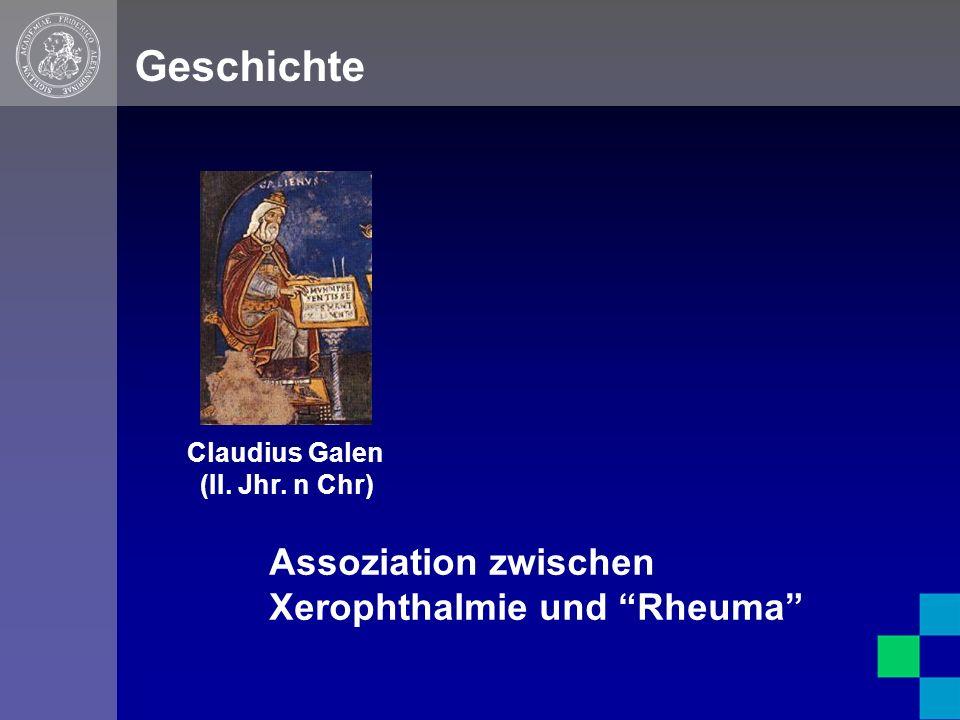Claudius Galen (II. Jhr. n Chr) Geschichte Assoziation zwischen Xerophthalmie und Rheuma