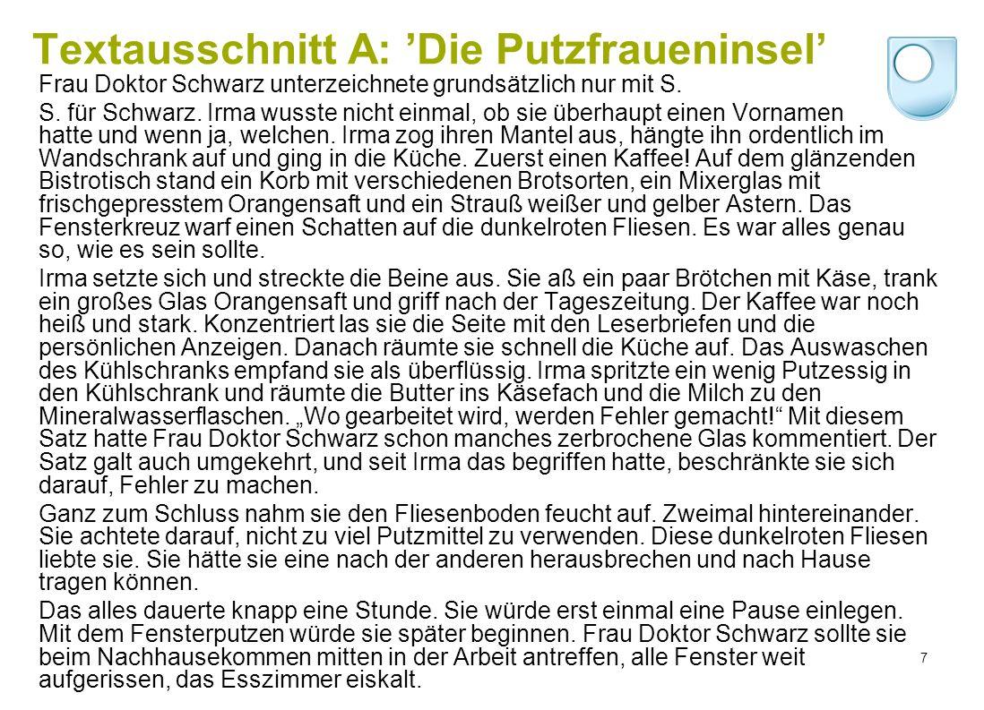 Textausschnitt A: 'Die Putzfraueninsel' Frau Doktor Schwarz unterzeichnete grundsätzlich nur mit S.