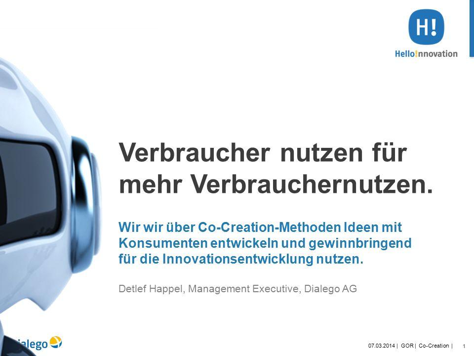1 07.03.2014 | GOR | Co-Creation | Verbraucher nutzen für mehr Verbrauchernutzen.