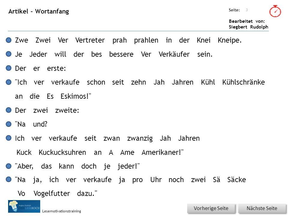 Übungsart: Seite: Bearbeitet von: Siegbert Rudolph Lesemotivationstraining Artikel – Wortanfang 3 Nächste Seite Vorherige Seite ZweZweiVerVertreterprahprahleninderKneiKneipe.