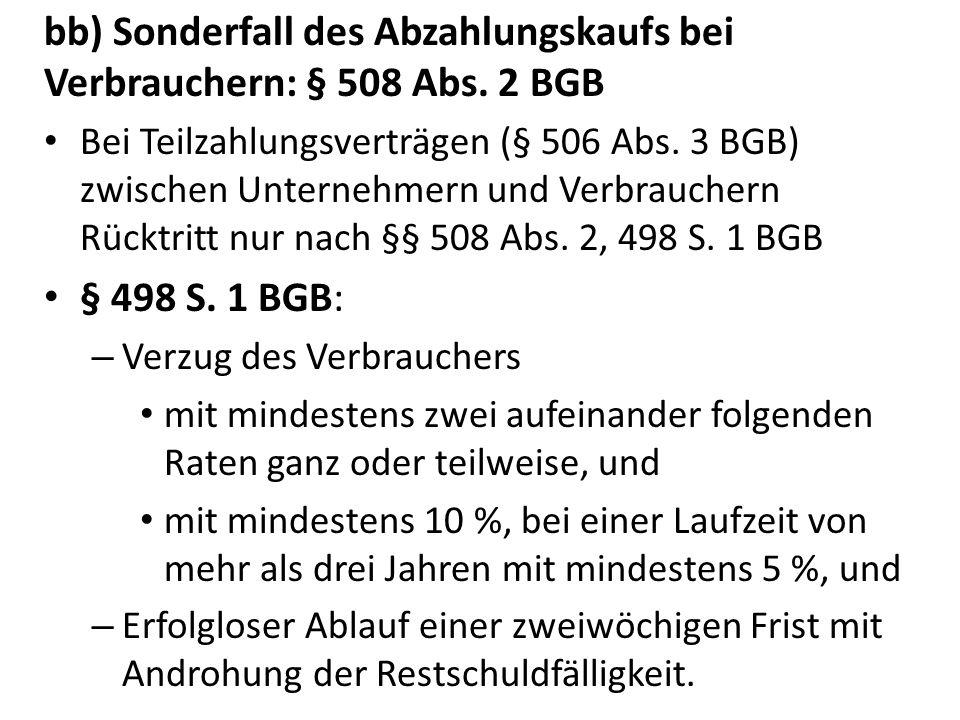 bb) Sonderfall des Abzahlungskaufs bei Verbrauchern: § 508 Abs.