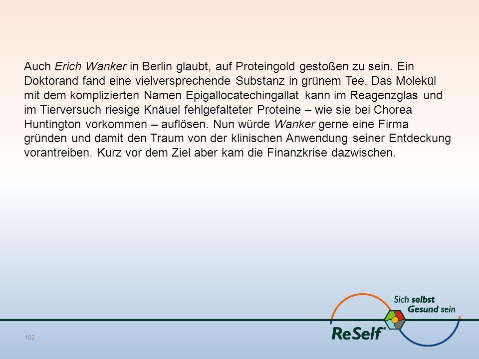 Auch Erich Wanker in Berlin glaubt, auf Proteingold gestoßen zu sein. Ein Doktorand fand eine vielversprechende Substanz in grünem Tee. Das Molekül mi