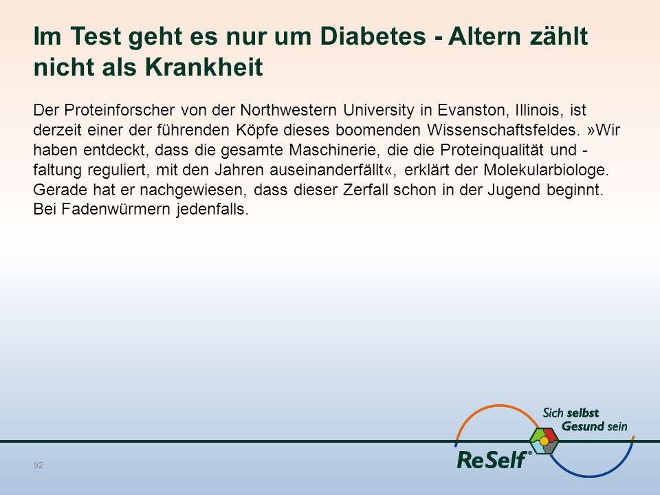 Im Test geht es nur um Diabetes - Altern zählt nicht als Krankheit Der Proteinforscher von der Northwestern University in Evanston, Illinois, ist derz