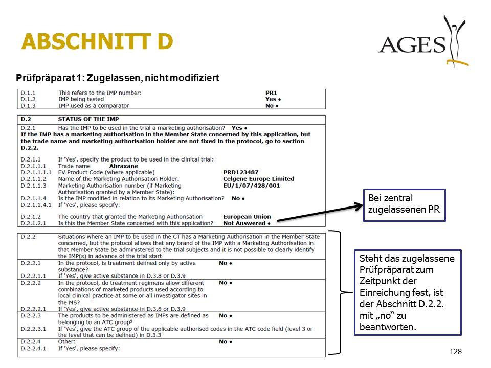 ABSCHNITT D Steht das zugelassene Prüfpräparat zum Zeitpunkt der Einreichung fest, ist der Abschnitt D.2.2.