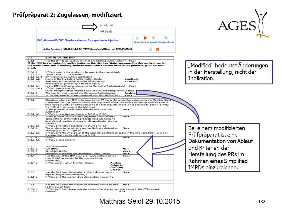 Prüfpräparat 2: Zugelassen, modifiziert Bei einem modifizierten Prüfpräparat ist eine Dokumentation von Ablauf und Kriterien der Herstellung des PRs im Rahmen eines Simplified IMPDs einzureichen.