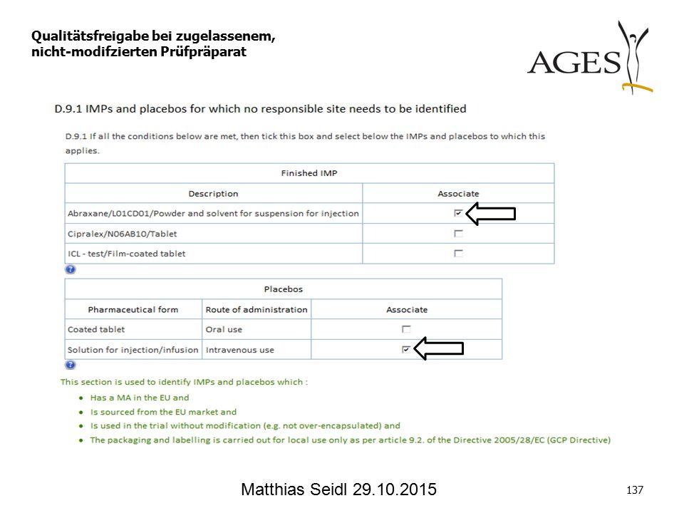 Matthias Seidl 29.10.2015 137 Qualitätsfreigabe bei zugelassenem, nicht-modifzierten Prüfpräparat
