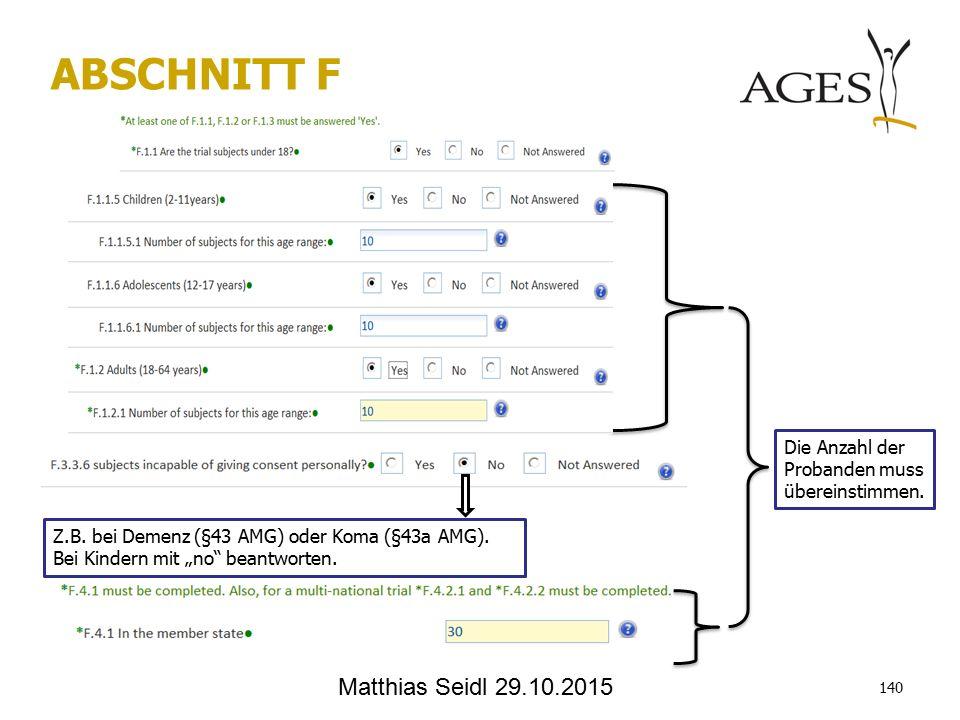 Matthias Seidl 29.10.2015 ABSCHNITT F Die Anzahl der Probanden muss übereinstimmen.