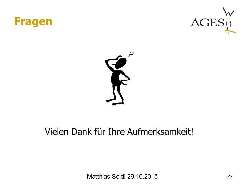 Vielen Dank für Ihre Aufmerksamkeit! 145 Matthias Seidl 29.10.2015 Fragen