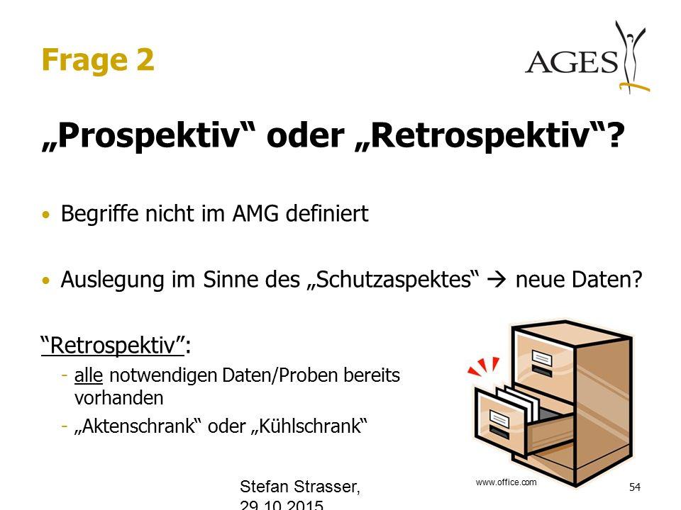 "Frage 2 ""Prospektiv oder ""Retrospektiv ."