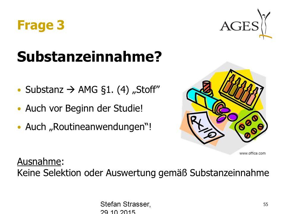 """Frage 3 Substanzeinnahme. Substanz  AMG §1. (4) """"Stoff Auch vor Beginn der Studie."""