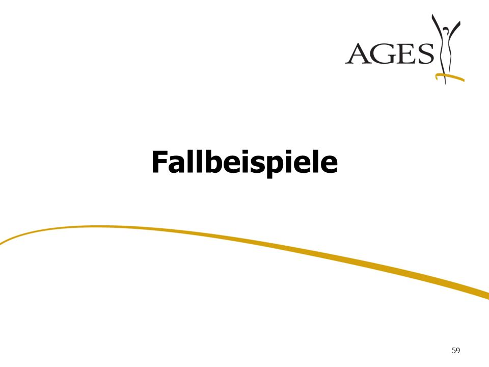 Austrian Agency for Health and Food Safetywww.ages.at Fallbeispiele 59