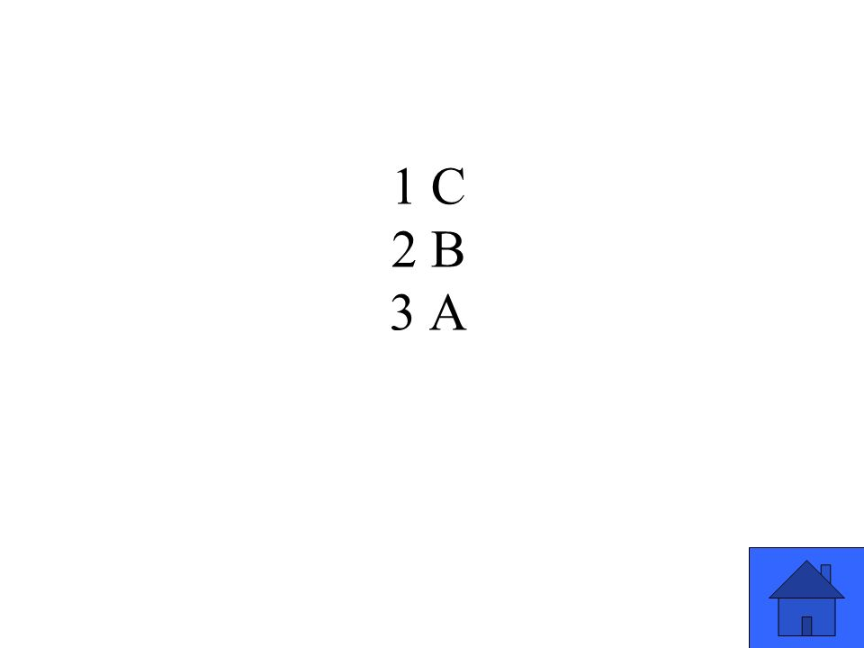 1 C 2 B 3 A