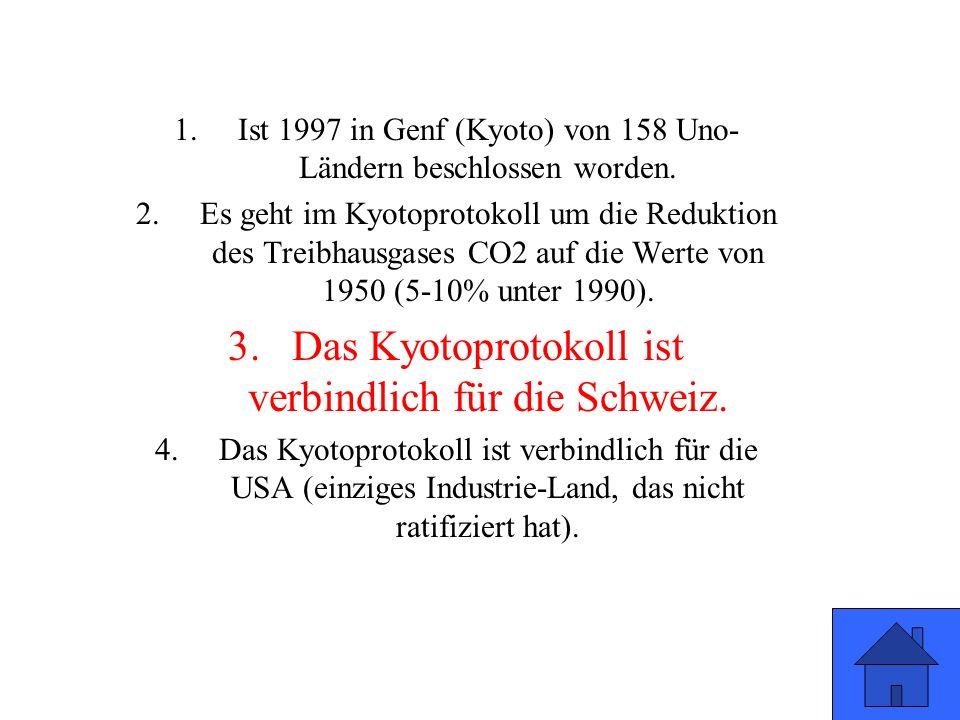 1.Ist 1997 in Genf (Kyoto) von 158 Uno- Ländern beschlossen worden.