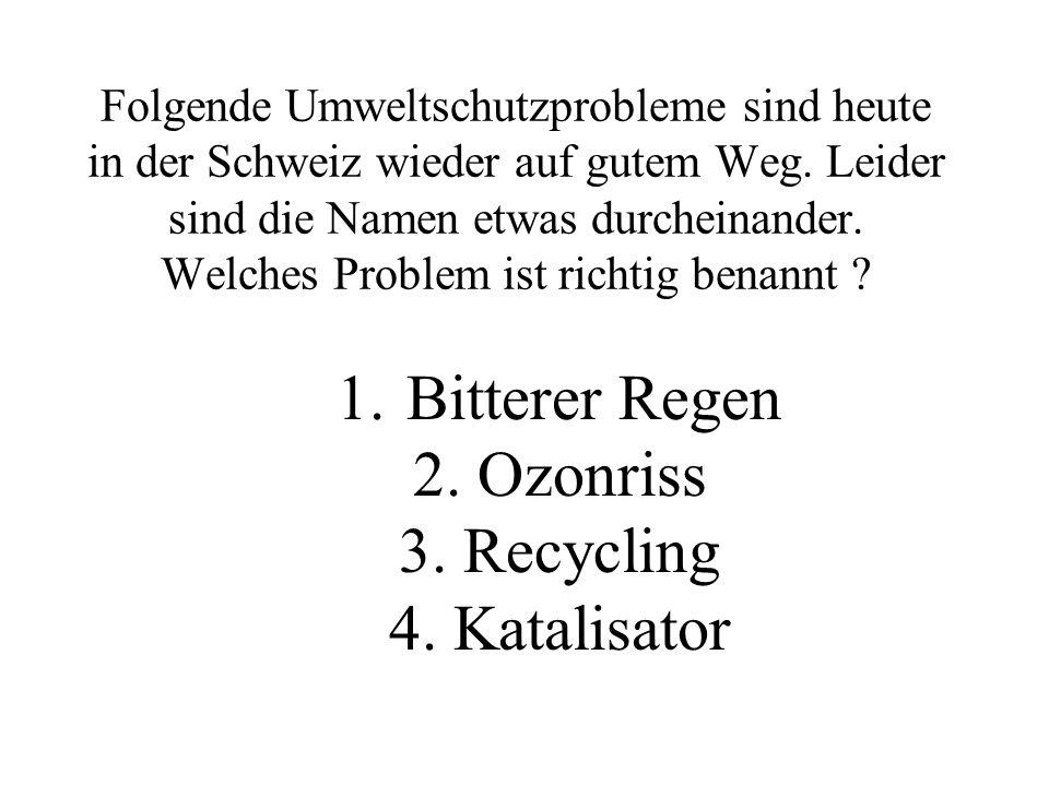 Folgende Umweltschutzprobleme sind heute in der Schweiz wieder auf gutem Weg.