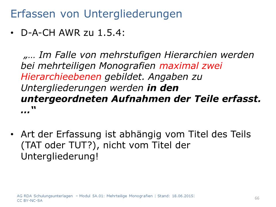 """Erfassen von Untergliederungen D-A-CH AWR zu 1.5.4: """"… Im Falle von mehrstufigen Hierarchien werden bei mehrteiligen Monografien maximal zwei Hierarchieebenen gebildet."""
