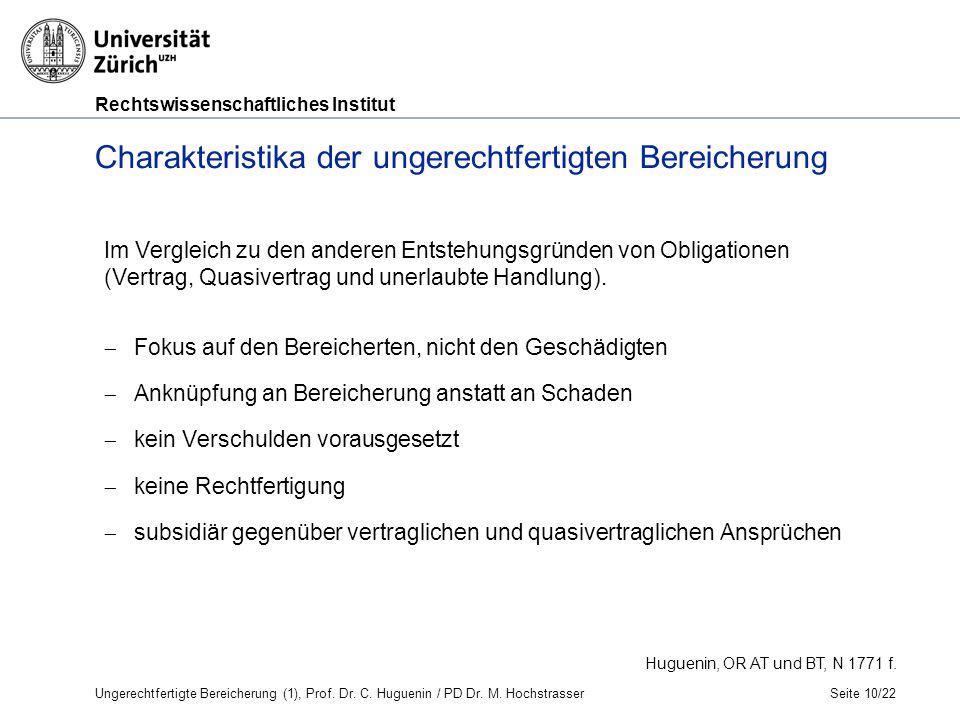 Rechtswissenschaftliches Institut Charakteristika der ungerechtfertigten Bereicherung Im Vergleich zu den anderen Entstehungsgründen von Obligationen (Vertrag, Quasivertrag und unerlaubte Handlung).