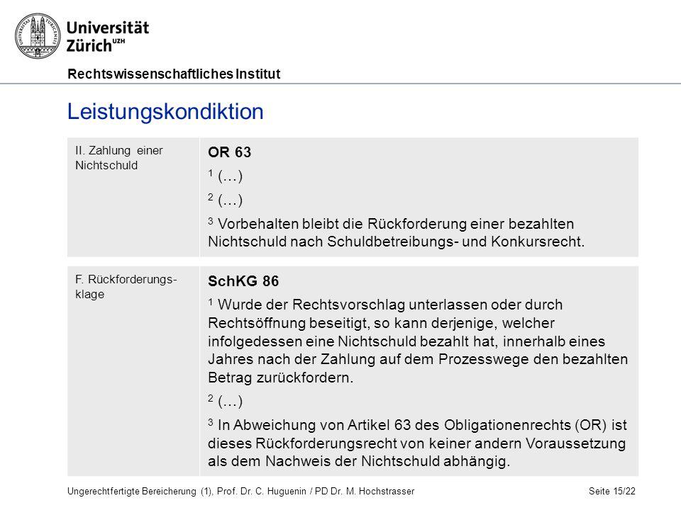 Rechtswissenschaftliches Institut Leistungskondiktion Seite 15/22 Huguenin, OR AT und BT, N 1808 ff.