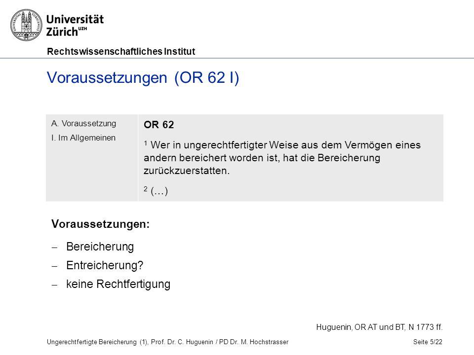 Rechtswissenschaftliches Institut Voraussetzungen (OR 62 I) Seite 5/22 Huguenin, OR AT und BT, N 1773 ff.