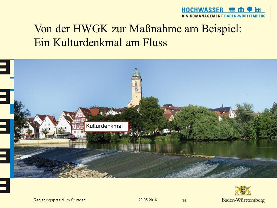 Regierungspräsidium Stuttgart Von der HWGK zur Maßnahme am Beispiel: Ein Kulturdenkmal am Fluss 29.05.2016 14 Kulturdenkmal