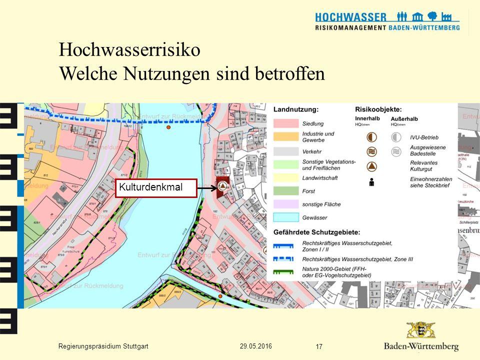 Regierungspräsidium Stuttgart Hochwasserrisiko Welche Nutzungen sind betroffen 29.05.2016 17 Kulturdenkmal