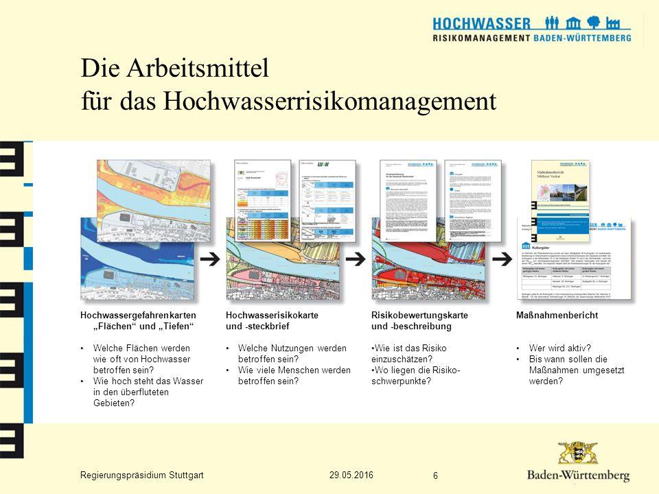 """Regierungspräsidium Stuttgart Die Arbeitsmittel für das Hochwasserrisikomanagement 29.05.2016 6 Hochwassergefahrenkarten """"Flächen und """"Tiefen Welche Flächen werden wie oft von Hochwasser betroffen sein."""
