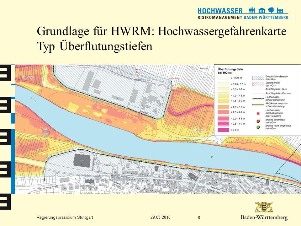 Regierungspräsidium Stuttgart Grundlage für HWRM: Hochwassergefahrenkarte Typ Überflutungstiefen 29.05.2016 8