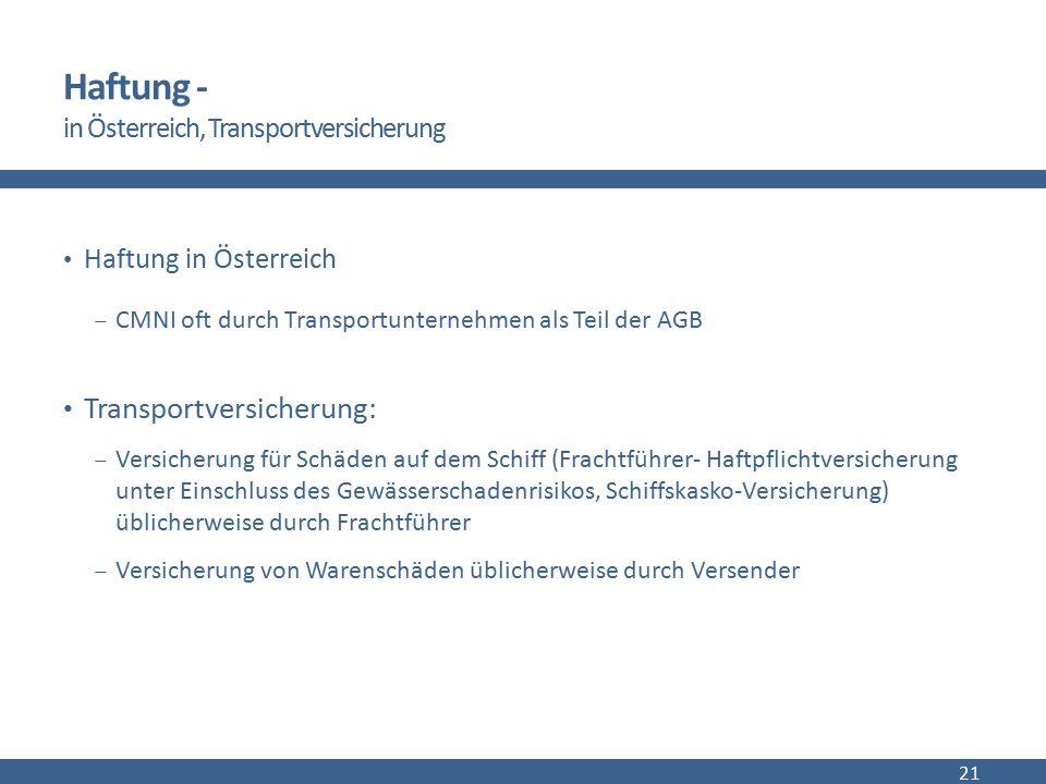 Haftung - in Österreich, Transportversicherung Haftung in Österreich  CMNI oft durch Transportunternehmen als Teil der AGB Transportversicherung:  V
