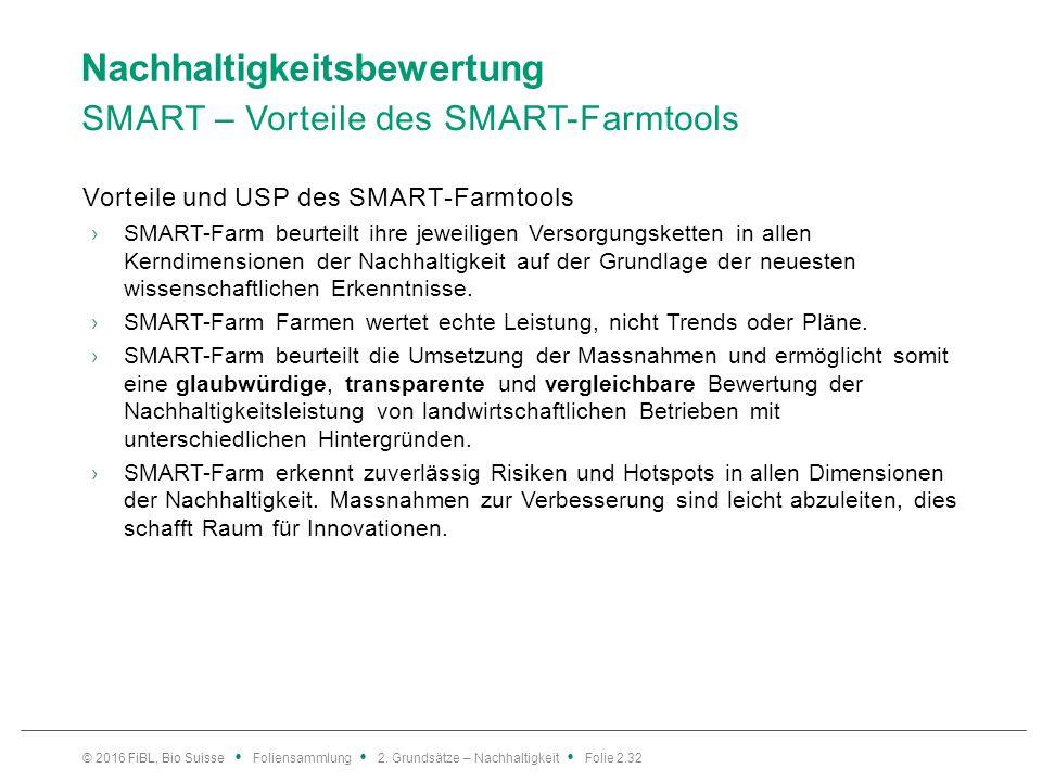 Nachhaltigkeitsbewertung SMART – Vorteile des SMART-Farmtools Vorteile und USP des SMART-Farmtools ›SMART-Farm beurteilt ihre jeweiligen Versorgungsketten in allen Kerndimensionen der Nachhaltigkeit auf der Grundlage der neuesten wissenschaftlichen Erkenntnisse.