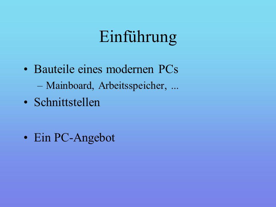 Einführung Bauteile eines modernen PCs –Mainboard, Arbeitsspeicher,...