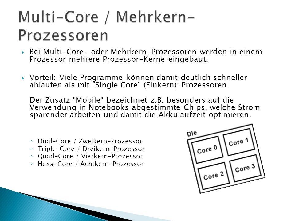 Single-Core-Prozessoren  Textverarbeitung  Browser  E-Mail  Instant-Messaging  Virenscanner  MP3-Player  Bildbearbeitung Multi-Core-Prozessoren  CAD  Simulation  HD-Video  Compiler  3D-Rendering  professionelle Audio-Bearbeitung  professionelle Bildbearbeitung  Videoschnittprogramme