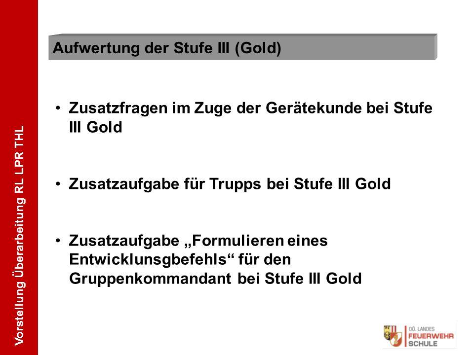 """Aufwertung der Stufe III (Gold) Zusatzfragen im Zuge der Gerätekunde bei Stufe III Gold Zusatzaufgabe für Trupps bei Stufe III Gold Zusatzaufgabe """"For"""
