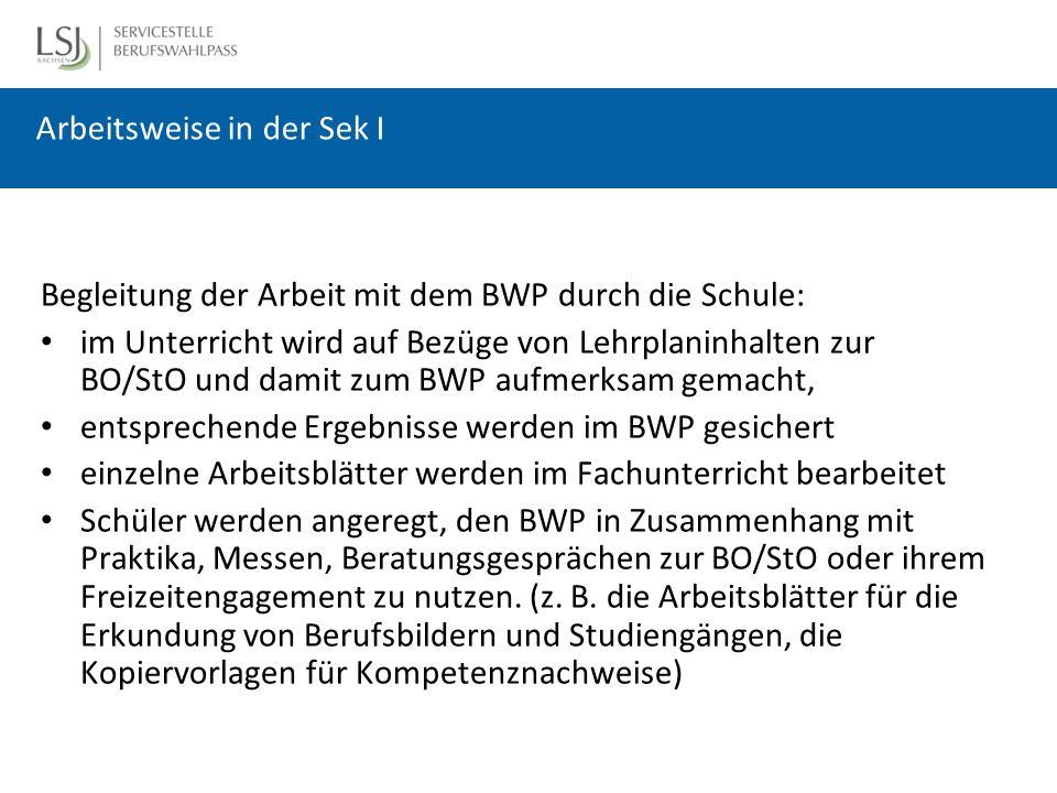 Übergabe des BWP in vollständig eigenverantwortliche Nutzung des BWP durch den Schüler Unterstützung durch die Eltern wichtig: nachfragen, Anregungen geben, Ergebnisse sichern lassen (z.