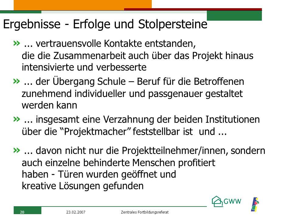 Zentrales Fortbildungsreferat23.02.200720 Ergebnisse - Erfolge und Stolpersteine »...