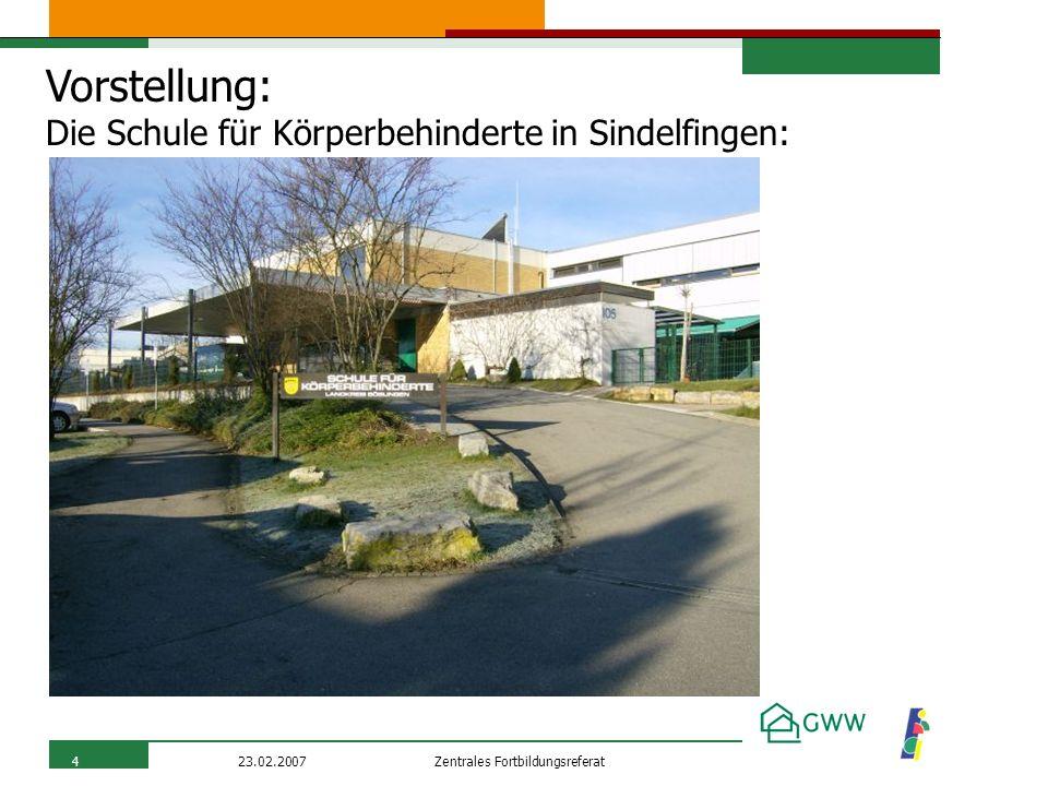 Zentrales Fortbildungsreferat23.02.20074 Vorstellung: Die Schule für Körperbehinderte in Sindelfingen: