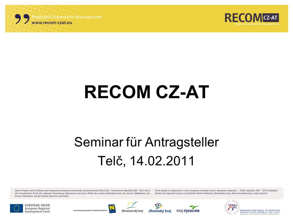RECOM CZ-AT Seminar für Antragsteller Telč, 14.02.2011