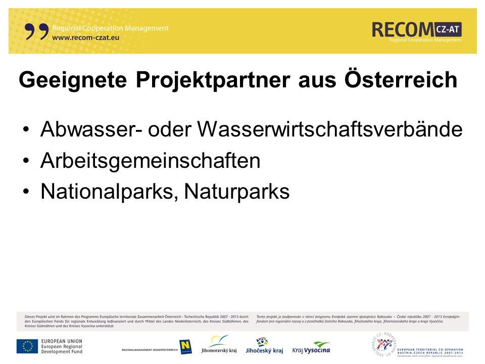 Geeignete Projektpartner aus Österreich Abwasser- oder Wasserwirtschaftsverbände Arbeitsgemeinschaften Nationalparks, Naturparks