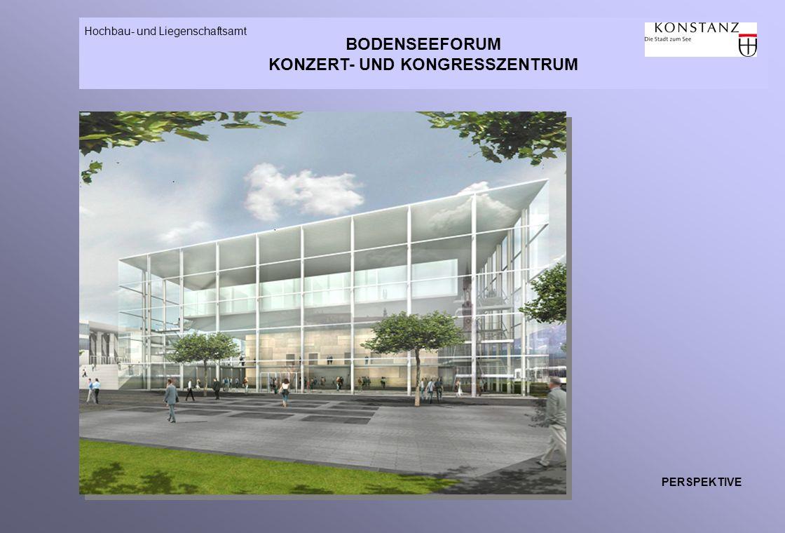 BODENSEEFORUM KONZERT- UND KONGRESSZENTRUM Hochbau- und Liegenschaftsamt PERSPEKTIVE