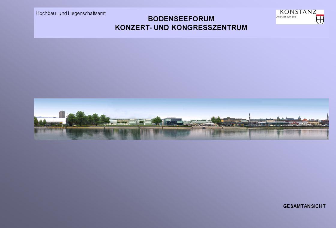 BODENSEEFORUM KONZERT- UND KONGRESSZENTRUM Hochbau- und Liegenschaftsamt GESAMTANSICHT